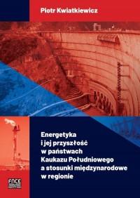 Energetyka i jej przyszłość w państwach - okładka książki