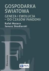 Gospodarka Światowa. Geneza i ewolucja - okładka książki