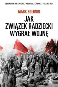 Jak Związek Radziecki wygrał wojnę - okładka książki