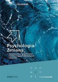 Psychologia Zmiany - najskuteczniejsze - okładka książki