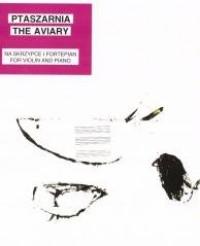 Ptaszarnia The Aviary na skrzypce - okładka książki