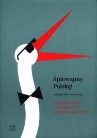 Śpiewajmy Polskę! - okładka książki