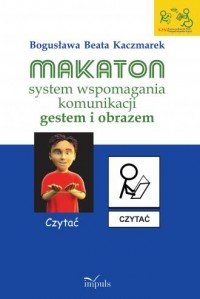Makaton system wspomagania komunikacji - okładka książki