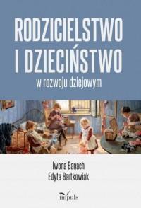 Rodzicielstwo i dzieciństwo w rozwoju - okładka książki