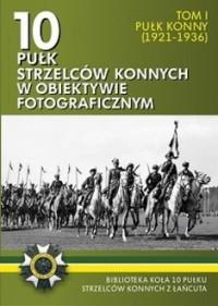 10 pułk strzelców konnych w obiektywie - okładka książki