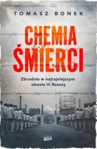 Chemia śmierci. Zbrodnie w najtajniejszym - okładka książki