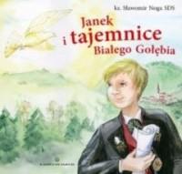 Janek i tajemnice Białego Gołębia - okładka książki
