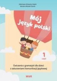 Mój język polski. Ćwiczenia z gramatyki - okładka książki