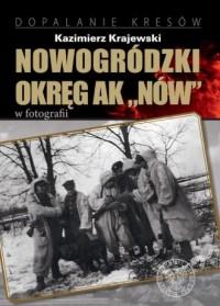 Nowogródzki Okręg AK NÓW w fotografii - okładka książki