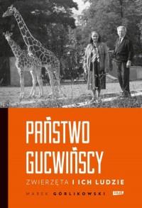 Państwo Gucwińscy. Zwierzęta i - okładka książki