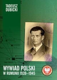 Wywiad polski w Rumunii 1939-1945 - okładka książki