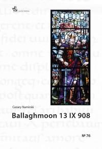 Ballaghmoon 13 IX 908 - okładka książki