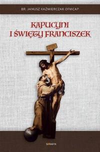 Kapucyni i święty Franciszek - okładka książki