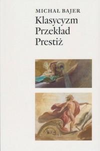 Klasycyzm Przekład Prestiż. Oświeceniowe - okładka książki