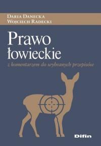 Prawo łowieckie z komentarzem do - okładka książki