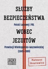 Służby Bezpieczeństwa Polski Ludowej - okładka książki