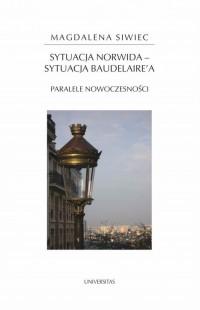 Sytuacja Norwida - sytuacja Baudelairea. - okładka książki