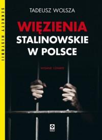 Więzienia stalinowskie w Polsce - okładka książki