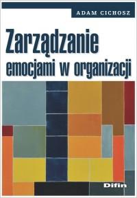 Zarządzanie emocjami w organizacji - okładka książki