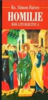 Homilie. Rok Liturgiczny A - okładka książki