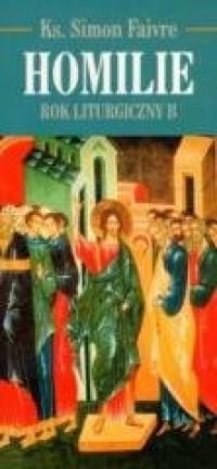 Homilie. Rok Liturgiczny B - okładka książki