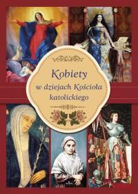 Kobiety w dziejach Kościoła katolickiego - okładka książki