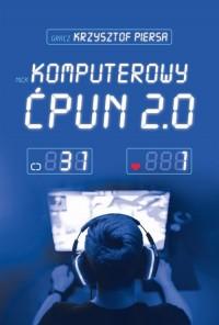 Komputerowy ćpun 2.0 - okładka książki