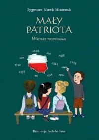 Mały Patriota. Wiersze rocznicowe - okładka książki