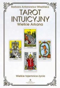 Tarot intuicyjny Wielkie Arkana - okładka książki