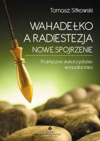 Wahadełko a radiestezja - nowe - okładka książki