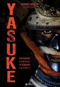 Yasuke. Afrykański samuraj w feudalnej - okładka książki