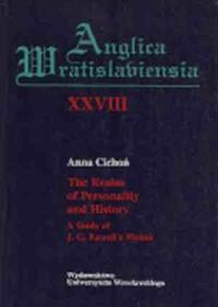 Anglica Wratislaviensia XXVIII. The Realm of Personality and History. A Study of J. G. Farrells Fiction - okładka książki