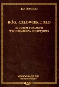 Bóg, człowiek, zło. Studium filozofii Włodzimierza Sołowjowa - okładka książki