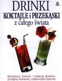 Drinki. Koktajle i przekąski z całego świata - okładka książki
