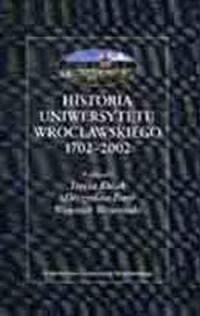 Historia Uniwersytetu Wrocławskiego 1702-2002 - okładka książki