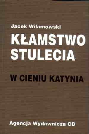 Kłamstwo stulecia. W cieniu Katynia - okładka książki