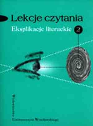 Lekcje czytania. Eksplikacje literackie - okładka książki