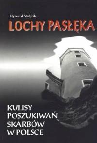 Lochy Pasłęka. Kulisy poszukiwań skarbów w Polsce - okładka książki