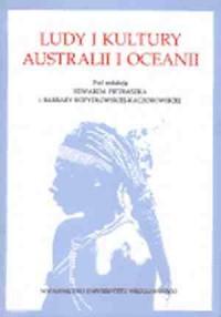 Ludy i kultury Australii i Oceanii. Materiały z V konferencji naukowej zorganizowanej we Wrocławiu w dniach 26-27 listopada 1988 r. przez Katedrę Etnografii Uniwersytetu Wrocławskiego - okładka książki