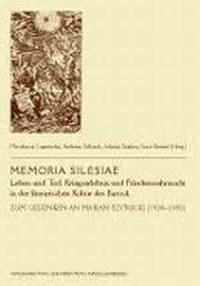 Memoria Silesiae. Leben und Tod, Kriegserlebnis und Friedenssehnsucht in der literarischen Kultur des Barock. Zum Gedenken an Marian Szyrocki (1928-1992) - okładka książki