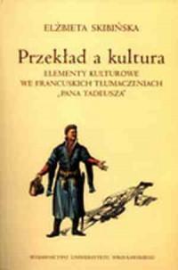 Przekład a kultura. Elementy kulturowe we francuskich tłumaczeniach Pana Tadeusza - okładka książki