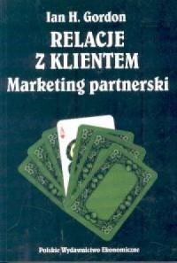 Relacje z klientem. Marketing partnerski - okładka książki