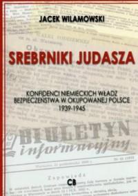 Srebrniki Judasza. Konfidenci niemieckich - okładka książki