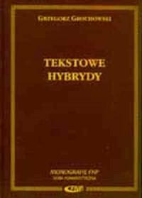 Tekstowe hybrydy. Literackość i jej pogranicza - okładka książki