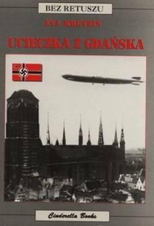Ucieczka z Gdańska. Seria: Bez - okładka książki