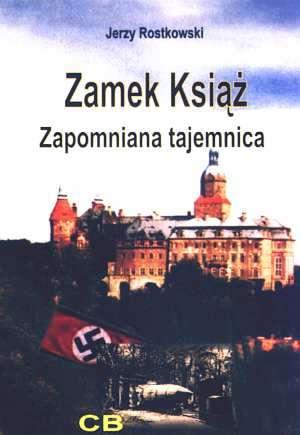 Zamek Książ. Zapomniana tajemnica - okładka książki