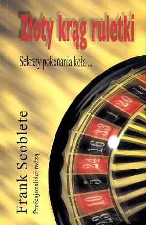 Złoty krąg ruletki. Sekrety pokonania - okładka książki