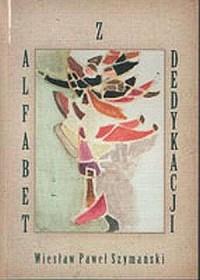 Alfabet z dedykacji - Wiesław P. Szymański - okładka książki