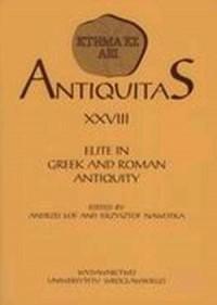 Antiquitas XXVIII. Elite in greek and roman antiquity. - okładka książki