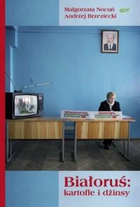 Białoruś. Kartofle i dżinsy - okładka książki